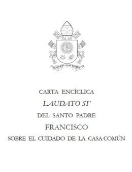 Carta Encíclica Laudato si: Sobre el cuidado de la casa común