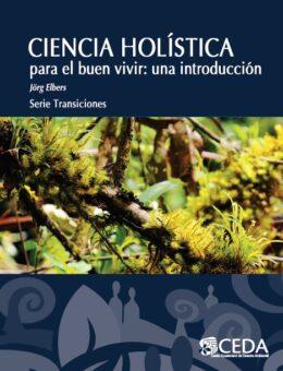 Ciencia holística para el buen vivir: una introducción