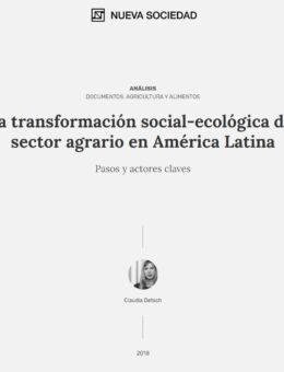 La transformación social-ecológica del sector agrario en América Latina. Pasos y actores claves