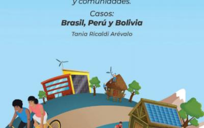 Estudio Sociedad y Energía: Construyendo la transición energética desde y para los pueblos y comunidades. Casos Brasil, Perú y Bolivia